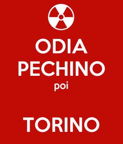 Poster: ODIA PECHINO poi  TORINO