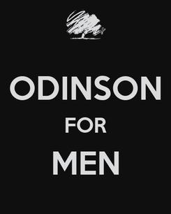 Poster:  ODINSON FOR MEN