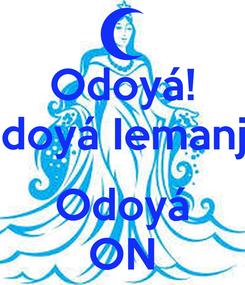 Poster: Odoyá! Odoyá Iemanjá!  Odoyá ON