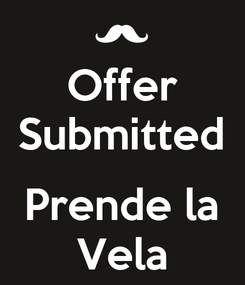 Poster: Offer Submitted  Prende la Vela