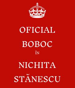 Poster: OFICIAL BOBOC ÎN NICHITA STĂNESCU