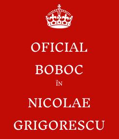 Poster: OFICIAL BOBOC ÎN NICOLAE GRIGORESCU