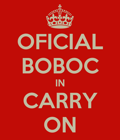 Poster: OFICIAL BOBOC IN CARRY ON
