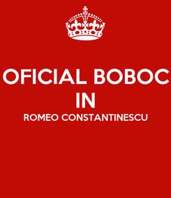 Poster: OFICIAL BOBOC IN ROMEO CONSTANTINESCU