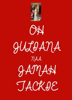 Poster: OH  JULIANA NAA JAMAH TACKIE