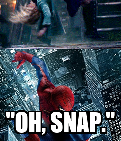 """Poster:  """"OH, SNAP."""""""