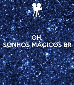 Poster: OH, SONHOS MÁGICOS BR