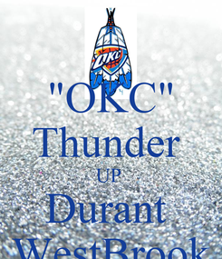 "Poster: ""OKC"" Thunder  UP  Durant  WestBrook"