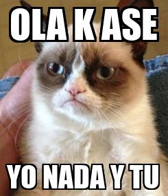 Poster: OLA K ASE YO NADA Y TU