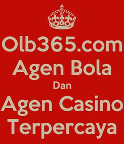 Poster: Olb365.com Agen Bola Dan Agen Casino Terpercaya