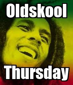 Poster: Oldskool Thursday