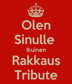 Poster: Olen Sinulle  Ikuinen Rakkaus Tribute