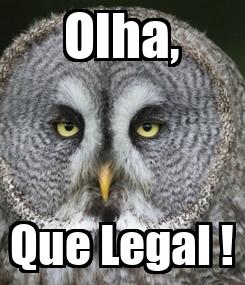 Poster: Olha, Que Legal !