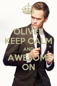 Poster: OLIVER KEEP CALM AND  AWESOME ON