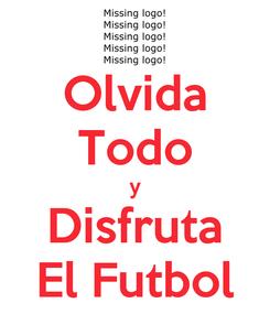 Poster: Olvida Todo y Disfruta El Futbol