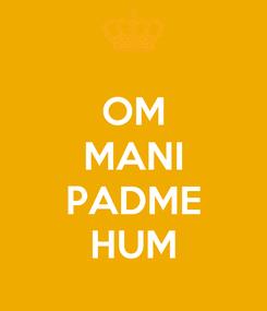Poster: OM MANI  PADME HUM