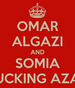 Poster: OMAR ALGAZI AND SOMIA EL FUCKING AZAHAF