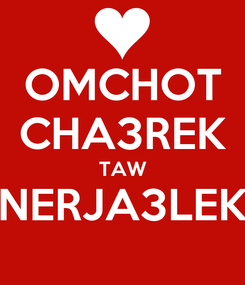 Poster: OMCHOT CHA3REK TAW NERJA3LEK