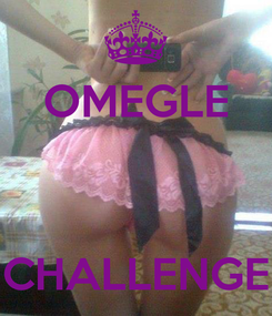 Poster: OMEGLE    CHALLENGE
