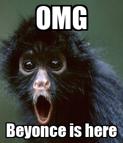 Poster: OMG Beyonce is here