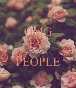 Poster: OMG EW  PEOPLE