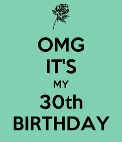 Poster: OMG IT'S MY 30th BIRTHDAY