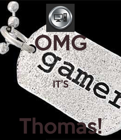 Poster: OMG  IT'S  Thomas!