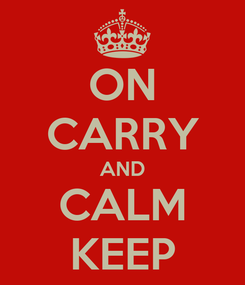 Poster: ON CARRY AND CALM KEEP