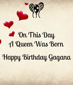 Poster: On This Day A Queen Was Born  Happy Birthday Gagana