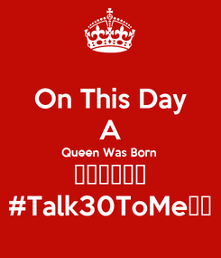 Poster: On This Day A Queen Was Born ♍️🦄👸🏾😘 #Talk30ToMe💅🏽