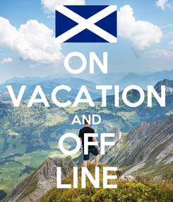 Poster: ON VACATION AND OFF LINE