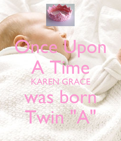 "Poster: Once Upon A Time KAREN GRACE was born Twin ""A"""