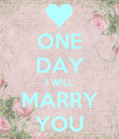 Poster: ONE DAY I WILL MARRY YOU
