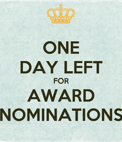 Poster: ONE DAY LEFT FOR AWARD NOMINATIONS