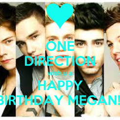Poster: ONE DIRECTION wish u a HAPPY BIRTHDAY MEGAN!!