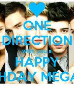 Poster: ONE DIRECTION wish you a HAPPY BIRHDAY MEGAN!!