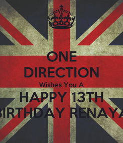 Poster: ONE DIRECTION Wishes You A HAPPY 13TH BIRTHDAY RENAYA