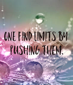 Poster: One find limits by  pushing them.