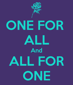 Poster: ONE FOR  ALL And ALL FOR ONE