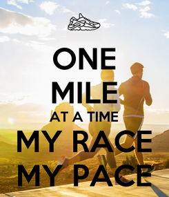 Poster: ONE MILE AT A TIME MY RACE MY PACE