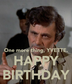 Poster:    One more thing, YVETTE. HAPPY BIRTHDAY