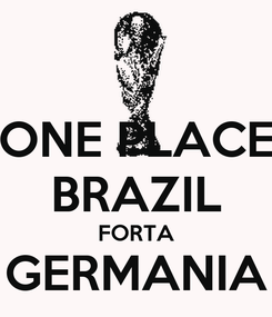 Poster: ONE PLACE BRAZIL FORTA GERMANIA