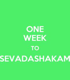 Poster: ONE WEEK TO SEVADASHAKAM