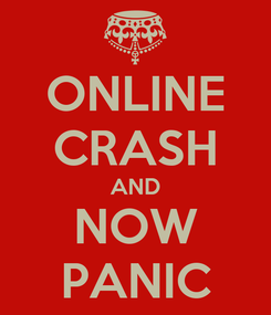 Poster: ONLINE CRASH AND NOW PANIC