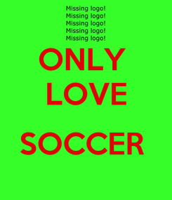 Poster: ONLY  LOVE  SOCCER