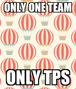 Poster: ONLY ONE TEAM ONLY TPS