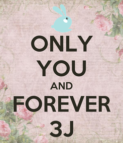 Poster: ONLY YOU AND FOREVER 3J
