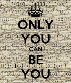 Poster: ONLY YOU CAN BE YOU