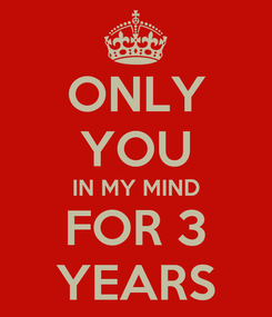 Poster: ONLY YOU IN MY MIND FOR 3 YEARS