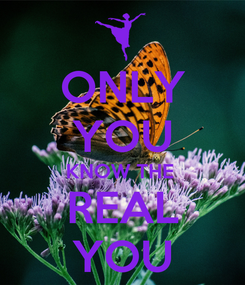 Poster: ONLY YOU KNOW THE  REAL YOU